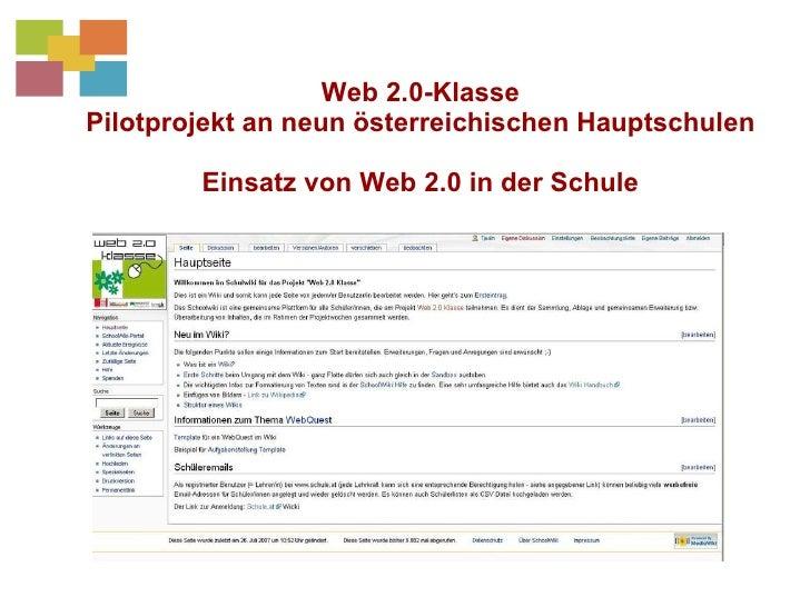 Web 2.0-Klasse Pilotprojekt an neun österreichischen Hauptschulen Einsatz von Web 2.0 in der Schule