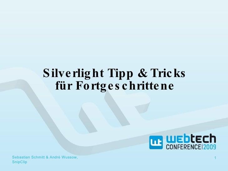 Silverlight Tipp & Tricks für Fortgeschrittene Sebastian Schmitt & André Wussow, SnipClip