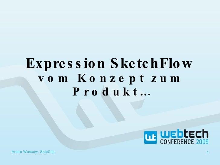 Expression SketchFlow   vom Konzept zum Produkt… Andre Wussow, SnipClip