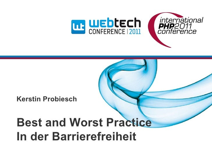 Best and Worst Practice In der Barrierefreiheit Kerstin Probiesch