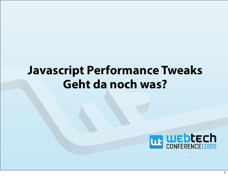 Javascript Performance Tweaks       Geht da noch was?                               1                                   1