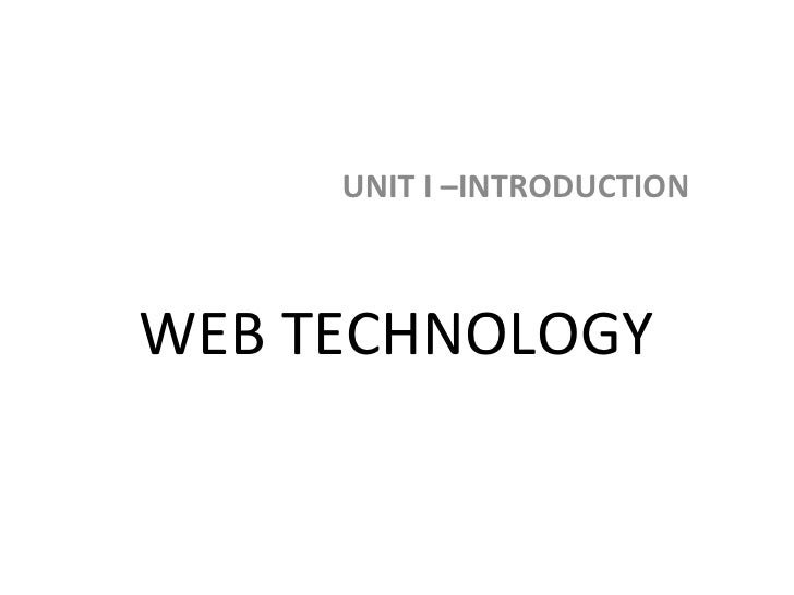 UNIT I –INTRODUCTIONWEB TECHNOLOGY