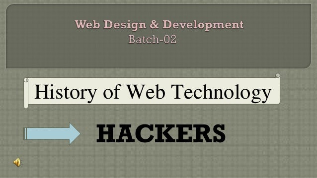 HACKERS History of Web Technology
