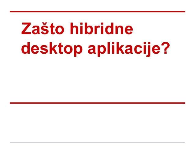 Zašto hibridne desktop aplikacije?