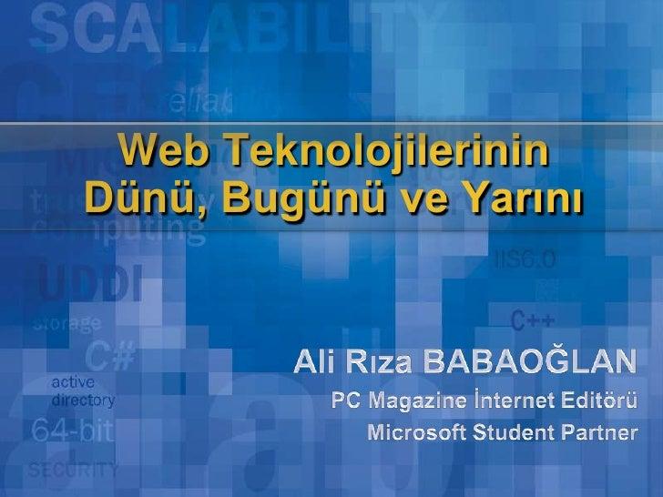 Web Teknolojilerinin Dünü, Bugünü ve Yarını