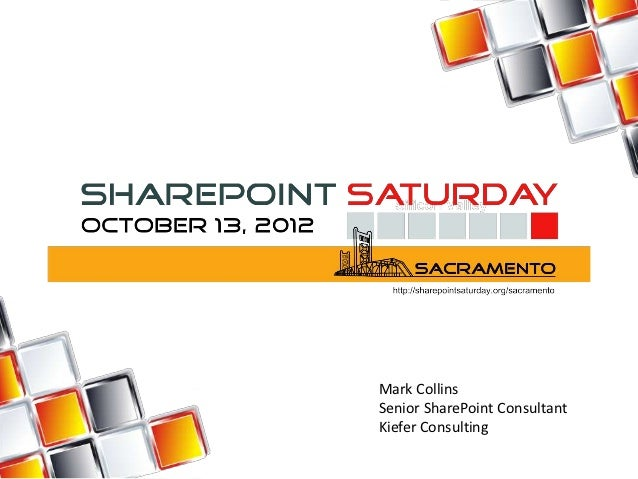 Mark CollinsSenior SharePoint ConsultantKiefer Consulting