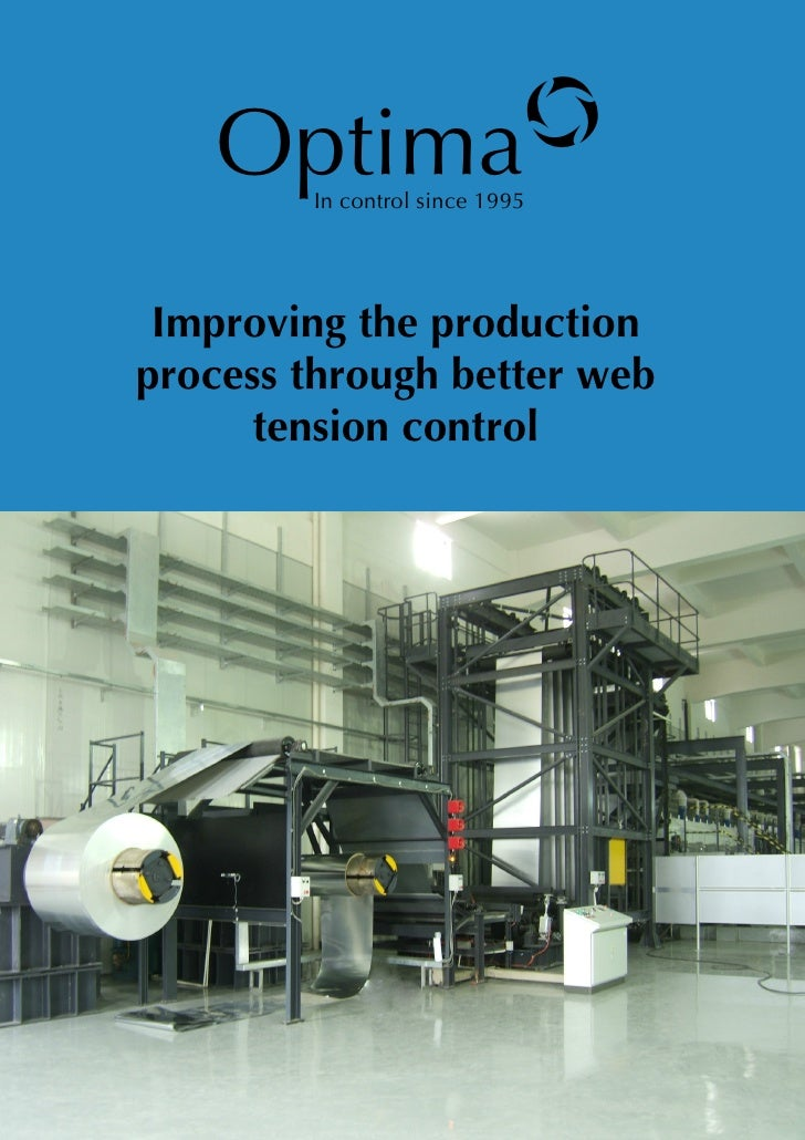 Optimao        In control since 1995 Improving the productionprocess through better web     tension control