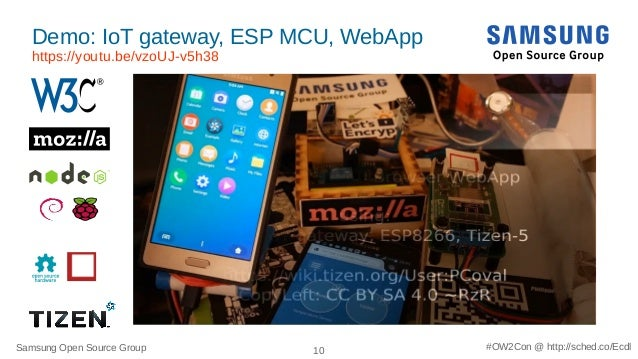 Samsung Open Source Group 10 #OW2Con @ http://sched.co/Ecdl Demo: IoT gateway, ESP MCU, WebApp https://youtu.be/vzoUJ-v5h3...