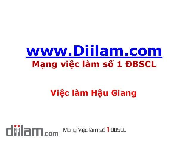 www.Diilam.comMạng việc làm số 1 ĐBSCLViệc làm Hậu Giang