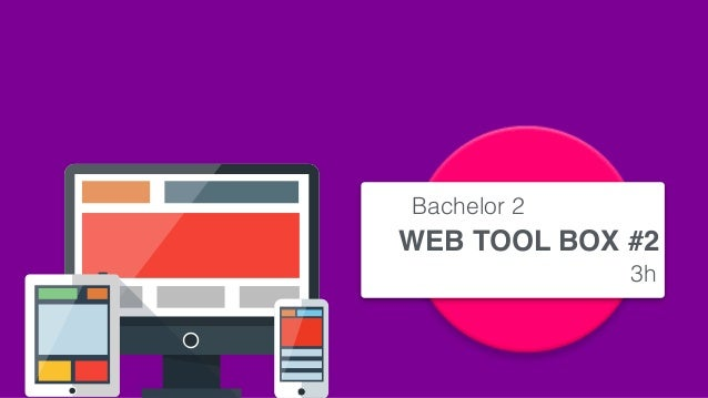 WEB TOOL BOX #2 Bachelor 2 3h