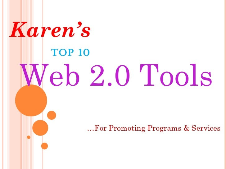 TOP 10  Karen's Web 2.0 Tools … For Promoting Programs & Services