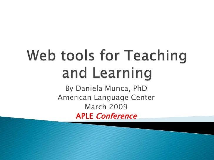 By Daniela Munca, PhD American Language Center       March 2009     APLE Conference
