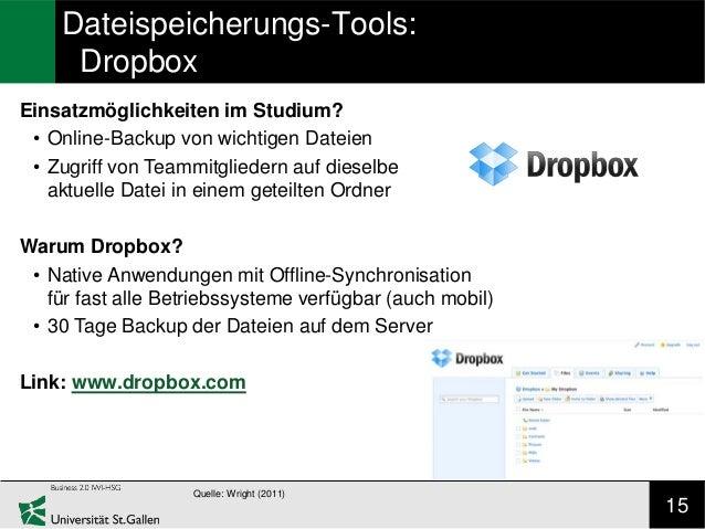 Dateispeicherungs-Tools:     DropboxEinsatzmöglichkeiten im Studium? • Online-Backup von wichtigen Dateien • Zugriff von T...