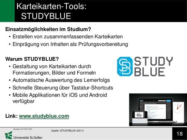 Karteikarten-Tools:     STUDYBLUEEinsatzmöglichkeiten im Studium? • Erstellen von zusammenfassenden Karteikarten • Einpräg...