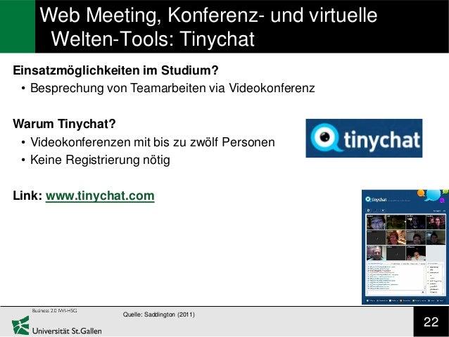 Web Meeting, Konferenz- und virtuelle     Welten-Tools: TinychatEinsatzmöglichkeiten im Studium? • Besprechung von Teamarb...