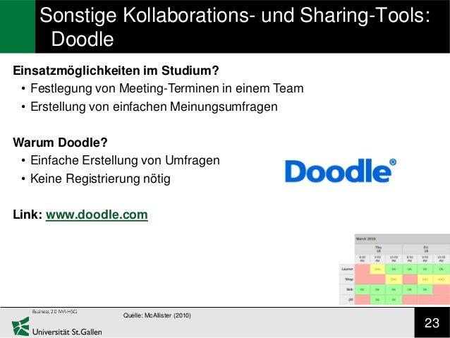 Sonstige Kollaborations- und Sharing-Tools:     DoodleEinsatzmöglichkeiten im Studium? • Festlegung von Meeting-Terminen i...
