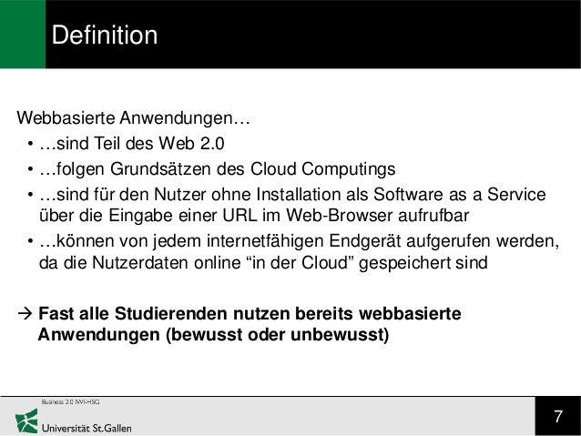 DefinitionWebbasierte Anwendungen… • …sind Teil des Web 2.0 • …folgen Grundsätzen des Cloud Computings • …sind für den Nut...