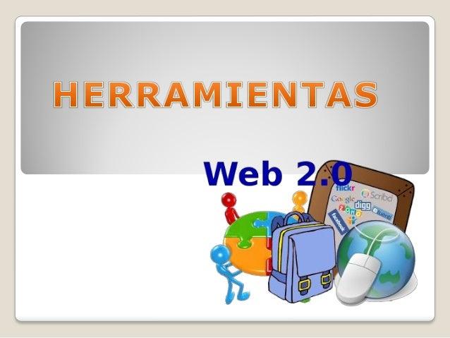 HERRAMIENTAS WEB 2.0 Herramienta Caracteristicas Blog www.blogger.com www.blogia.com www.edublogs.com Un espacio web perso...