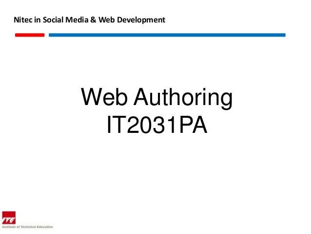 Nitec in Social Media & Web Development                 Web Authoring                  IT2031PA