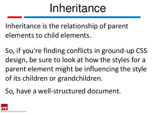 InheritanceInheritance is the relationship of parentelements to child elements.So, if youre finding conflicts in ground-up...