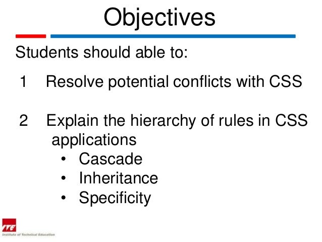 ObjectivesStudents should able to:1   Resolve potential conflicts with CSS2   Explain the hierarchy of rules in CSS     ap...