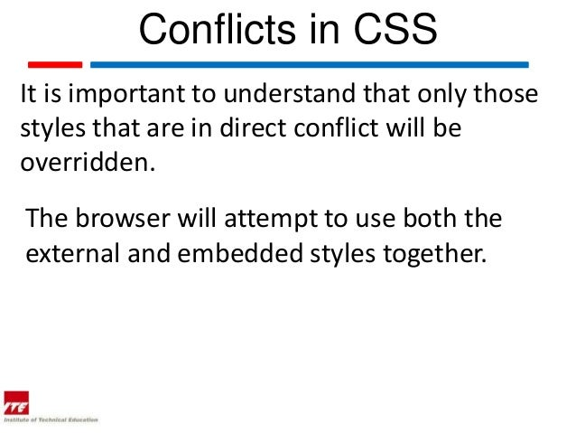 Conflicts in CSSIt is important to understand that only thosestyles that are in direct conflict will beoverridden.The brow...