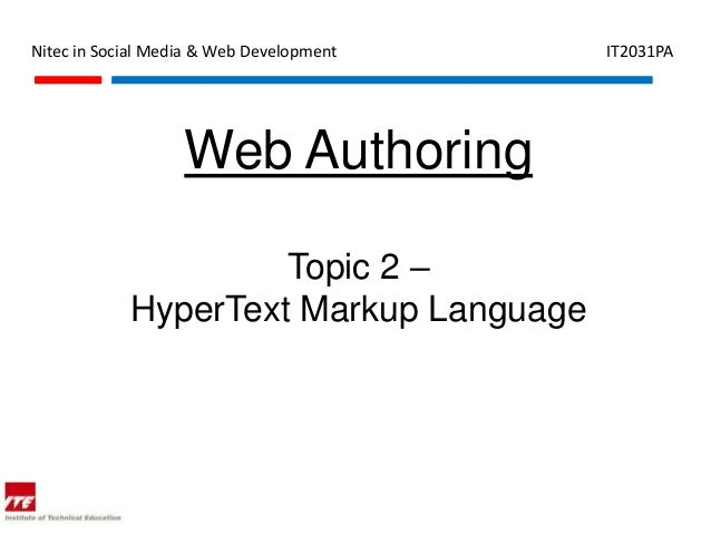 Nitec in Social Media & Web Development   IT2031PA                   Web Authoring                     Topic 2 –          ...