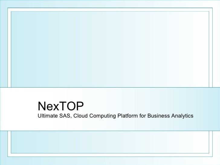 NexTOP Ultimate SAS, Cloud Computing Platform for Business Analytics