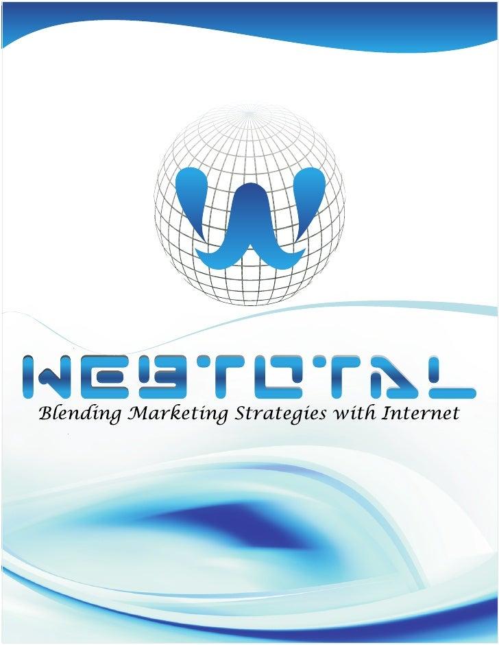 About us            WEBTOTAL is a Digital media marketing company providing extraordinary value           to clients princ...