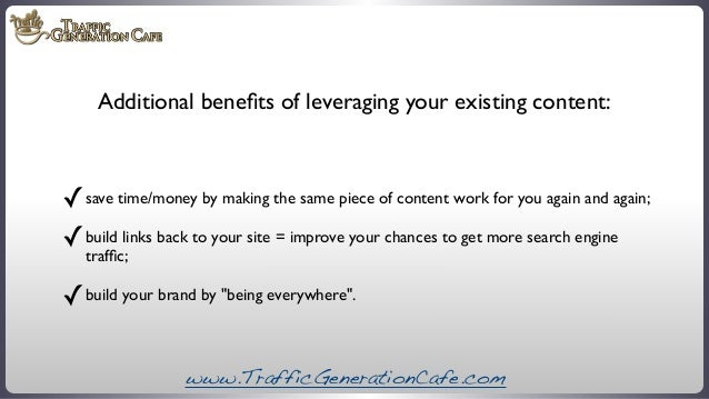 Additional benefits of leveraging your existing content:  ✓ save time/money by making the same piece of content work for yo...