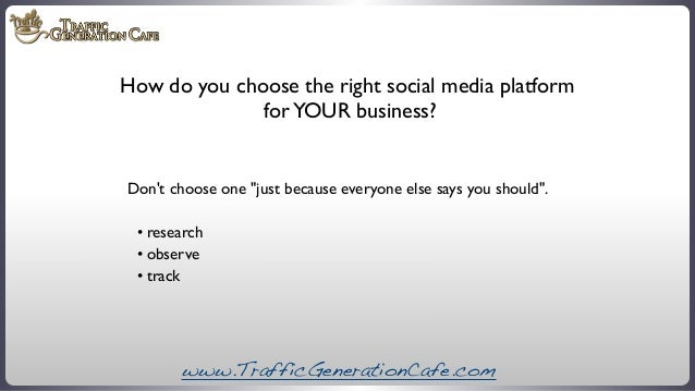 """How do you choose the right social media platform for YOUR business?  Don't choose one """"just because everyone else says yo..."""
