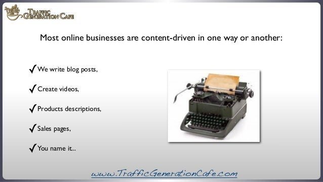 Most online businesses are content-driven in one way or another:  ✓We write blog posts, ✓Create videos, ✓Products descript...