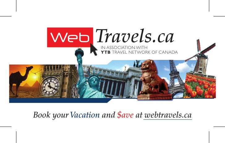 Web Travels.ca                   IN ASSOCIATION WITH                   YTB TRAVEL NETWORK OF CANADA     Book your Vacation...