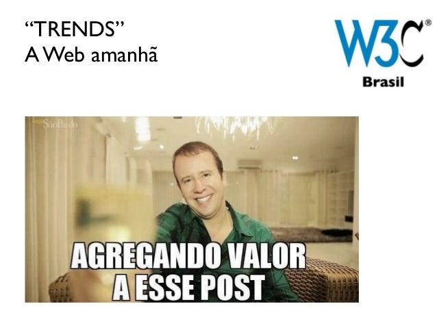"""""""TRENDS"""" A Web amanhã"""