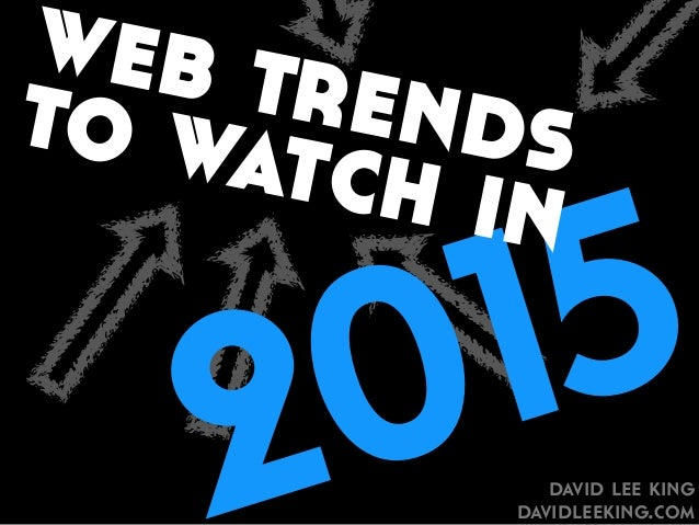 web trends to watch in  2015  david lee king  davidleeking.com
