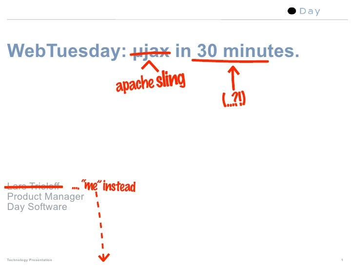 WebTuesday: µjax in 30 minutes.                           apache sling                                          (...?!)   ...