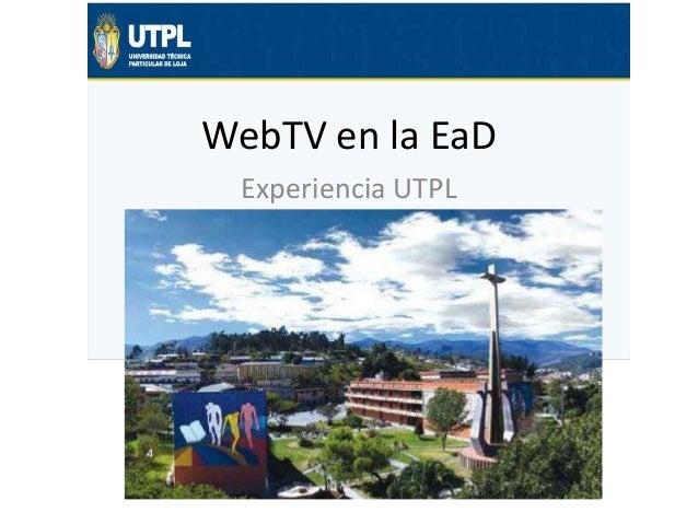 WebTV en la EaD Experiencia UTPL