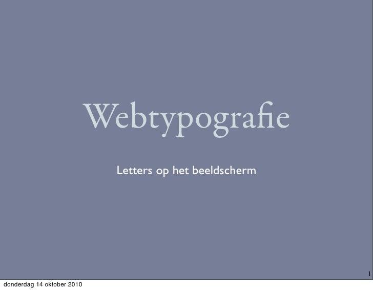 Webtypografie                              Letters op het beeldscherm                                                      ...