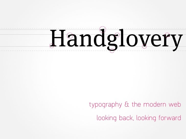 Handglovery   typography & the modern web     looking back, looking forward