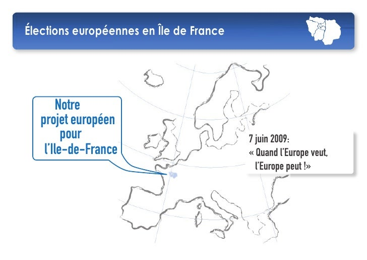 Notre projet européen pour l'Ile-de-France Élections européennes du 7 juin 2009