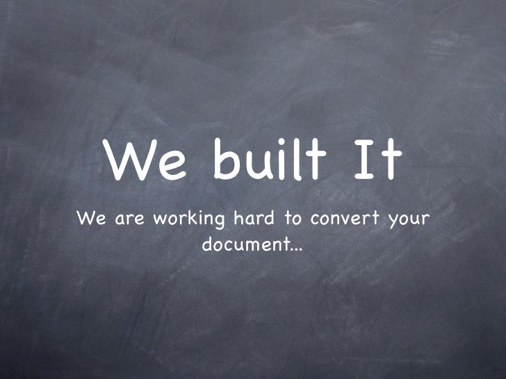 We built ItWe are working hard to convert your            document...