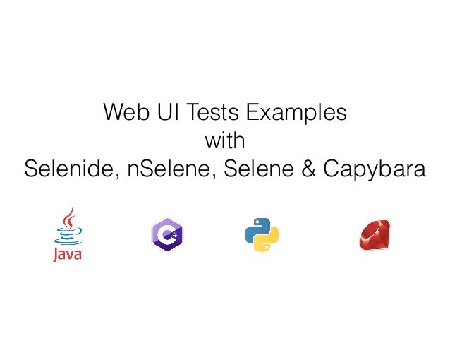 Web UI Tests Examples with Selenide, nSelene, Selene & Capybara