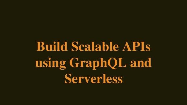 Build Scalable APIs using GraphQL and Serverless