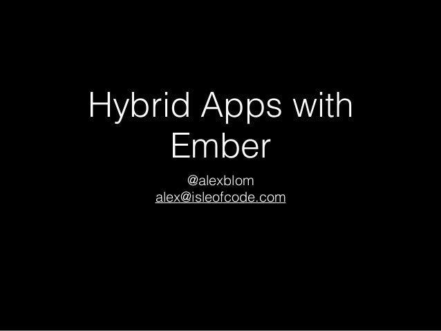 Web, Native iOS and Native Android with One Ember js App