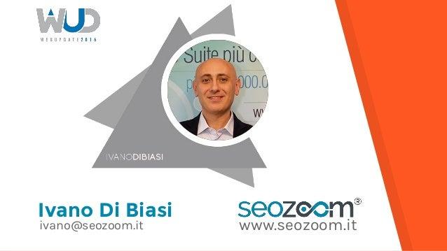 Ivano Di Biasi www.seozoom.itivano@seozoom.it