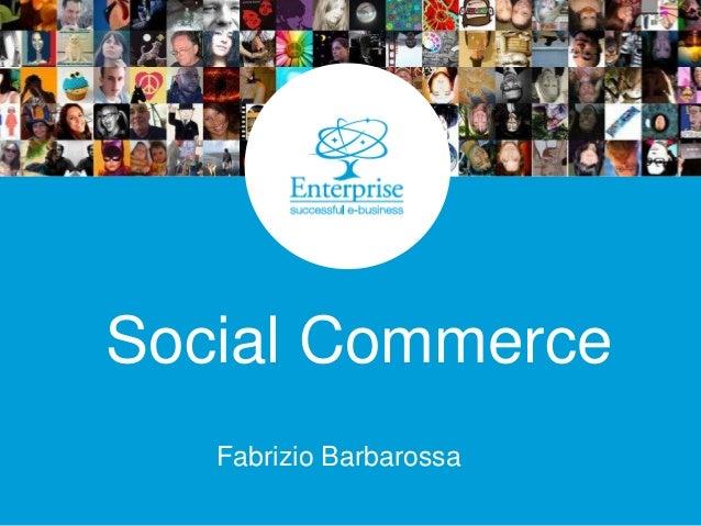 Social Commerce Fabrizio Barbarossa