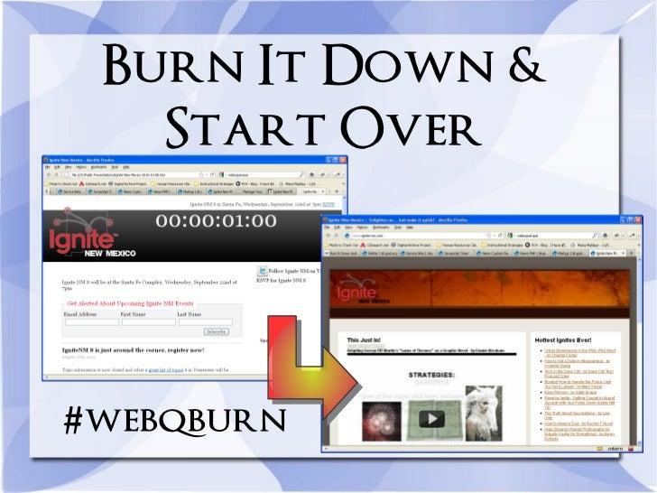 Burn It Down &   Start Over#webqburn
