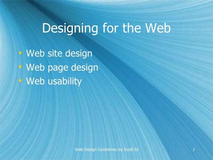 Designing for the Web <ul><li>Web site design </li></ul><ul><li>Web page design </li></ul><ul><li>Web usability </li></ul>