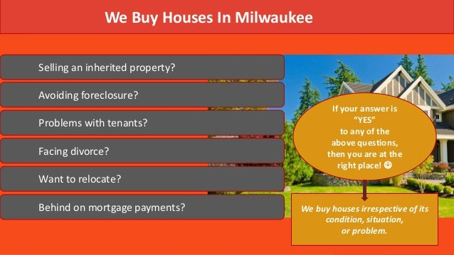 We Buy Houses Milwaukee Any Condition Any Location Any Situation
