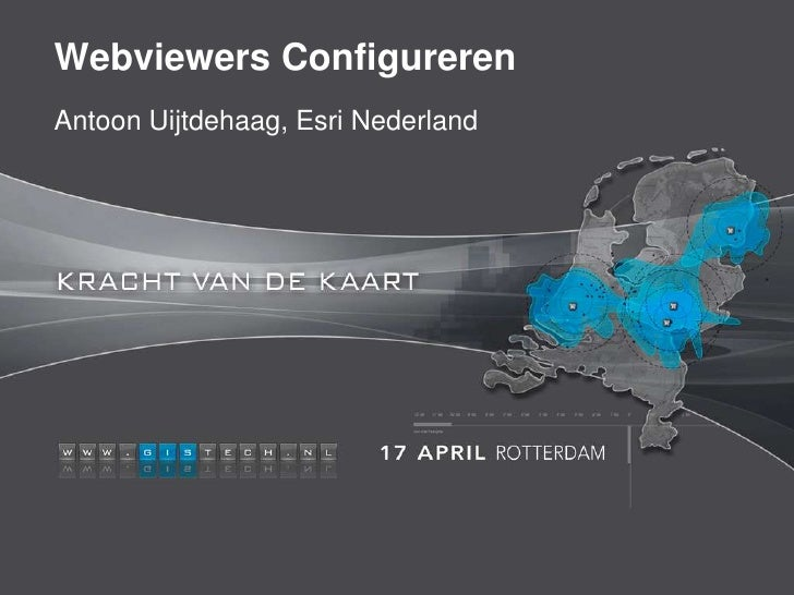 Webviewers ConfigurerenAntoon Uijtdehaag, Esri Nederland